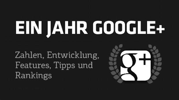 Happy Birthday, Google+: Zahlen, Features, Rankings und mehr