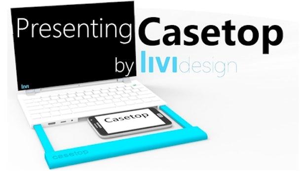 Casetop macht jedes Smartphone zum Notebook