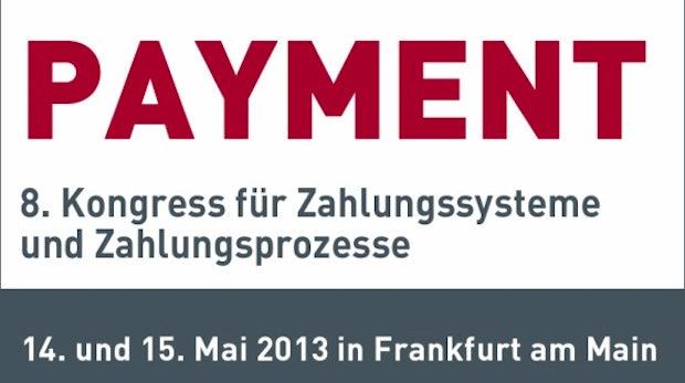 Payment 2013: Praxisnaher Kongress über Zahlungssysteme und -prozesse