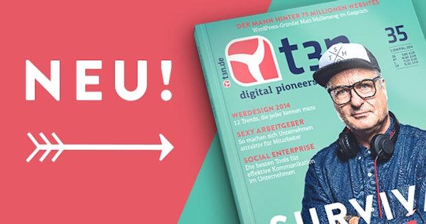 """t3n 35 ist fertig: """"Survival of the Hippest – Wie Startup-Ideen die Wirtschaft umkrempeln"""""""