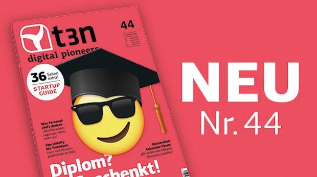"""t3n 44 ist fertig: """"Diplom? Geschenkt! Über die Zukunft der Bildung"""""""
